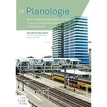 Planologie: een wetenschappelijke introductie in de ruimtelijke ordening in Nederland