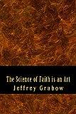 The Science Of Faith Is An Art