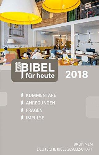 Bibel für heute 2018: Kommentare - Anregungen - Fragen - Impulse