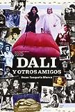 Dali Y Otros Amigos/dali And Other Friends (Spanish Edition)