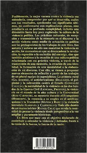 Culturas y politicas de la violencia: España siglo XX: Amazon.es: Cruz/gil/delgado/glez. Calleja, Ledesma/preston/hererrin/baby: Libros