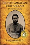 img - for The First Americans Were Africans: Documented Evidence by PhD David Imhotep (2011-03-04) book / textbook / text book