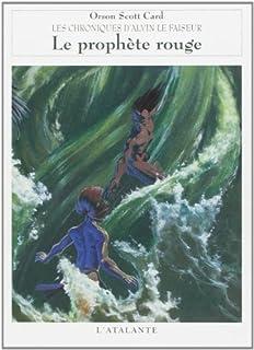 Les chroniques d'Alvin le faiseur : [2] : Le prophète rouge, Card, Orson Scott