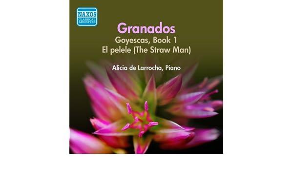 Granados: Goyescas / El Pelele (De Larrocha) (1956) de Alicia De Larrocha en Amazon Music - Amazon.es
