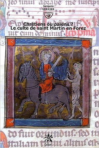 Livres gratuits Chrétiens ou païens ? : Le culte de saint Martin en Forez pdf ebook