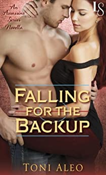 Falling for the Backup (Novella): An Assassins Novel (The Assassins Series) by [Aleo, Toni]