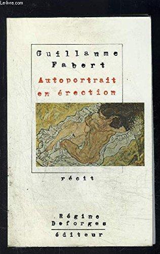 Autoportrait En Erection [Paperback] [Jan 01, 1989] Unknown