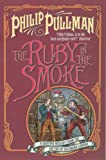 """The Ruby in the Smoke (Sally Lockhart Quartet)"" av Philip Pullman"