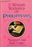 img - for A Woman's Workshop on Philippians book / textbook / text book