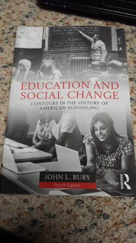 Education And Social Change: Contours In The History Of American Schooling, 4Th Edition