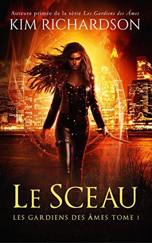 Le Sceau (Les gardiens des âmes t. 1) (French Edition)