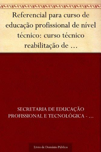 Referencial para curso de educação profissional de nível técnico: curso técnico reabilitação de dependentes químicos