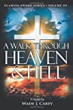 A Walk Through Heaven and Hell, Wade J. Carey, 1462733697