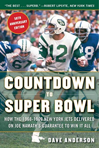 Countdown to Super Bowl  How the 1968-1969 New York Jets Delivered on Joe  Namath s Guarantee to Win it All 65fe850db