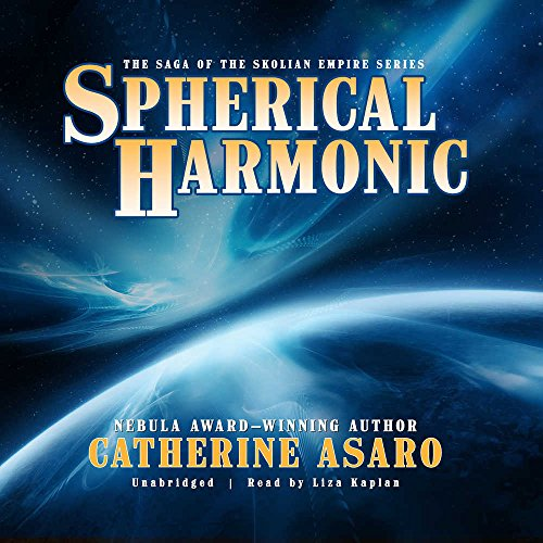 Spherical Harmonic: Library Edition (Saga of the Skolian Empire) by Blackstone Pub