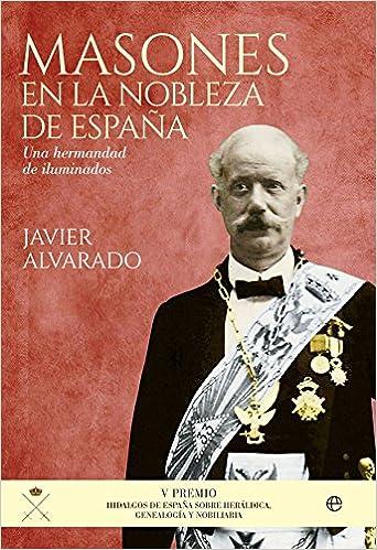 Masones En La Nobleza De España (Historia): Amazon.es: Alvarado Planas, Javier: Libros