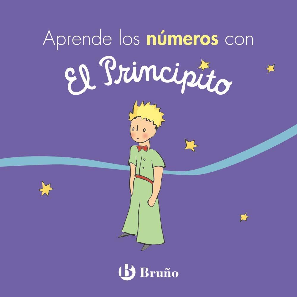 Aprende los números con El Principito Castellano - A Partir De 0 Años -  Personajes - El Principito: Amazon.es: Antoine de Saint-Exupéry: Libros