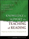 img - for Knowledge to Support the Teaching of Reading: Preparing Teachers for a Changing World (2005-10-28) book / textbook / text book