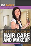 Getting a Job in Hair Care and Makeup, Bridget Heos, 1448896118