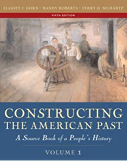 1 constructing the american past volume i 5th edition