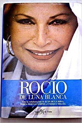 Rocio De Luna Blancarocio Jurado A Private Biography Amazoncouk