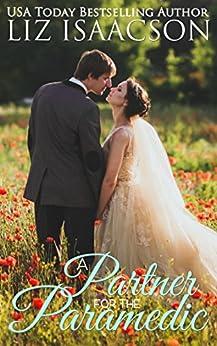 A Partner for the Paramedic: A Fuller Family Novel (Brush Creek Brides Book 11) by [Isaacson, Liz]