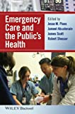 Emergency Care and the Public's Health, Jesse M. Pines, 1118779800