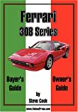 Ferrari 308 series buyer's and owner's Guide, Steve de C. Cook, 1588500063