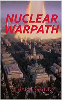 Nuclear Warpath by [Lundy, Charles]