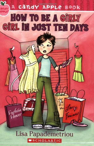 How to Be a Girly Girl in Just Ten Days (Candy Apple)
