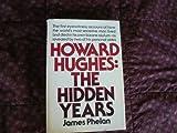 Howard Hughes, the Hidden Years