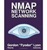 Nmap Network Scanning: The Official Nmap Project Guide to Network Discovery and Security Scanning [Paperback]