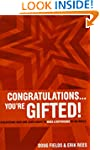 Congratulations ... You're Gifted!: D...