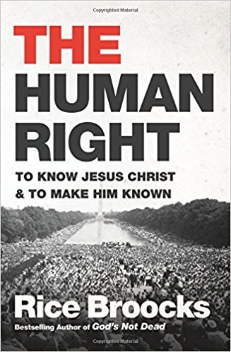 [By Rice Broocks] The Human Right: To Know Jesus Christ and to Make Him Known (Hardcover)【2018】by Rice Broocks (Author) (Hardcover)