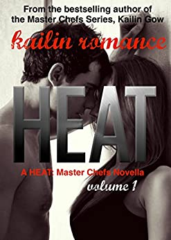 HEAT  Vol. 1: Master Chefs: Heat Series by [Gow, Kailin]