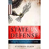 img - for Stephen Glain'sState vs. Defense: The Battle to Define America's Empire [Hardcover]2011 book / textbook / text book