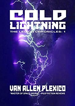 Cold Lightning (The Legion Chronicles Book 1) by [Plexico, Van Allen]