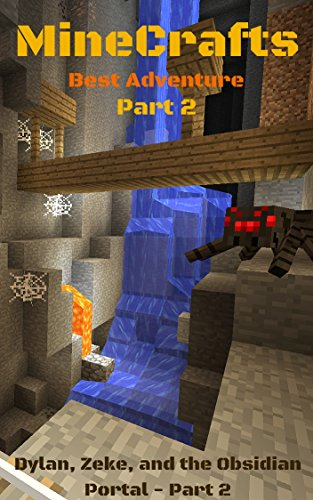 MineCrafts: Dylan, Zeke, and the Obsidian Portal (Best MineCraft Adventure Book 2)