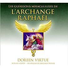Les guerisons miraculeuses de l'archange Raphaël