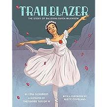 Trailblazer: The Story of Ballerina Raven Wilkinson