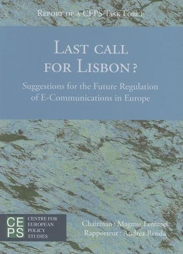 Last Call for Lisbon? Suggestions for the Future Regulation of E-Communications in Europe