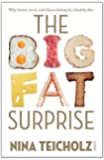 By Nina Teicholz Big Fat Surprise