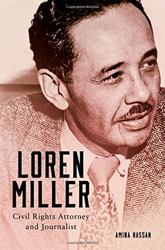Loren Miller: Civil Rights Attorney And Journalist (Race And Culture In The American West Series)