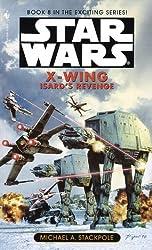 Star Wars: X-Wing: Isard's Revenge (Star Wars: X-Wing - Legends Book 8)
