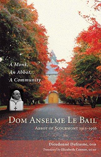 dom-anselme-le-bail-abbot-of-scourmont-1913-1956-a-monk-an-abbot-a-community-monastic-wisdom-series