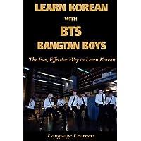 Aprende coreano con BTS (Bangtan Boys): La manera efectiva y divertida de aprender coreano (Aprende coreano con K-pop) (Volumen 4) (Edición en inglés y coreano)
