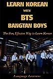 Learn Korean with BTS (Bangtan Boys): The Fun Effective Way to Learn Korean (Learn Korean With K-pop) (Volume 4) (English and Korean Edition)
