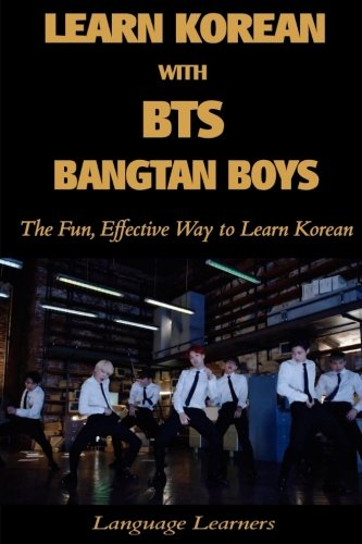 Learn Korean with BTS (Bangtan Boys): The Fun Effective Way to Learn Korean (Learn Korean With K-pop) (Volume 4) (Korean Edition) cover