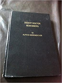 Book DESERT DOCTOR REMEMBERS, the autobiography of Alfred Merriweather