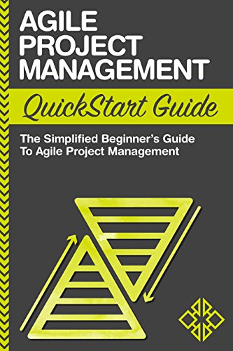 Agile Project Management: QuickStart Guide - The Simplified